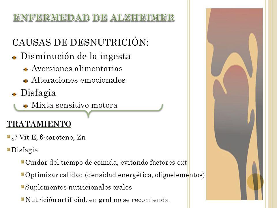CAUSAS DE DESNUTRICIÓN: Disminución de la ingesta Aversiones alimentarias Alteraciones emocionales Disfagia Mixta sensitivo motora TRATAMIENTO ¿? Vit