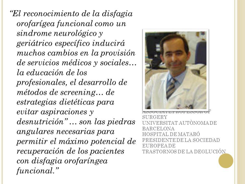 PERE CLAVÉ ASSOCIATE PROFESSOR OF SURGERY UNIVERSITAT AUTÒNOMA DE BARCELONA HOSPITAL DE MATARÓ PRESIDENTE DE LA SOCIEDAD EUROPEA DE TRASTORNOS DE LA D