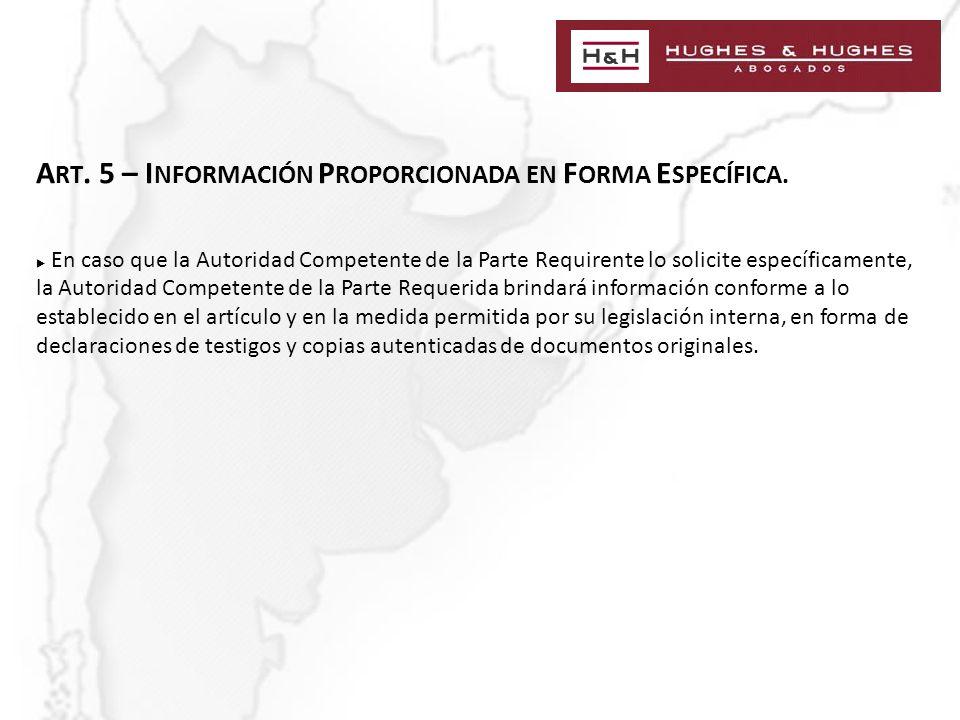 A RT. 5 – I NFORMACIÓN P ROPORCIONADA EN F ORMA E SPECÍFICA.