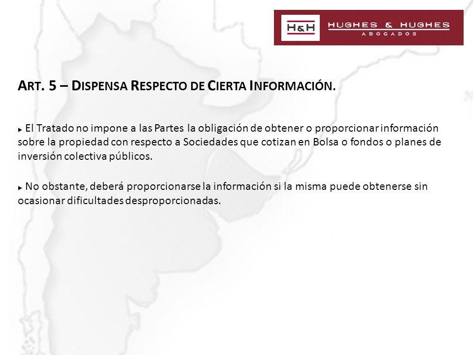 A RT. 5 – D ISPENSA R ESPECTO DE C IERTA I NFORMACIÓN.