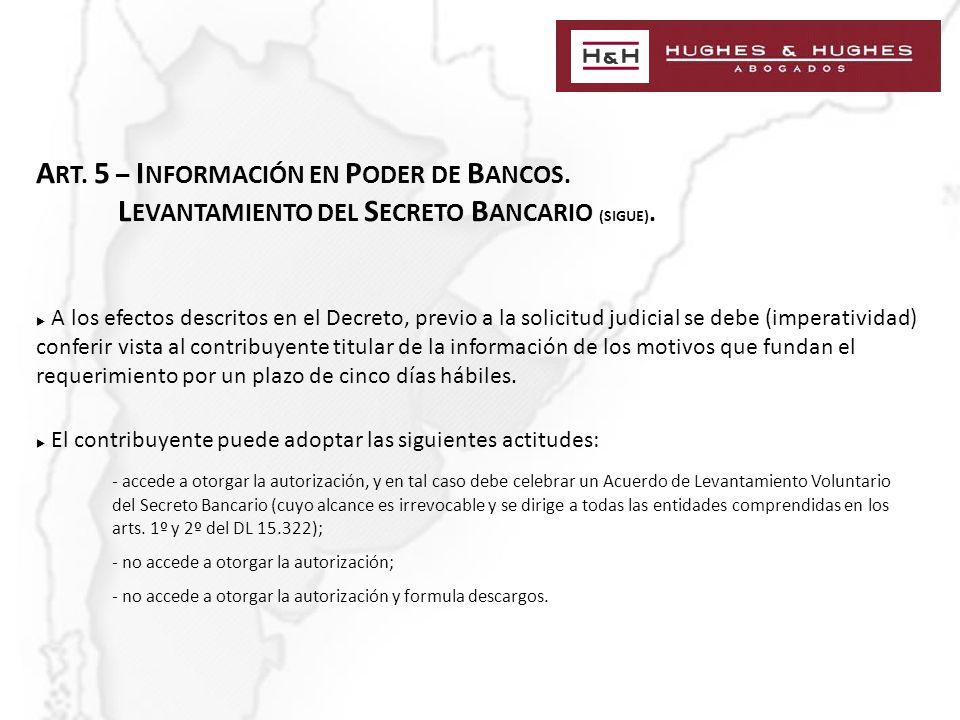 A RT. 5 – I NFORMACIÓN EN P ODER DE B ANCOS. L EVANTAMIENTO DEL S ECRETO B ANCARIO (SIGUE).