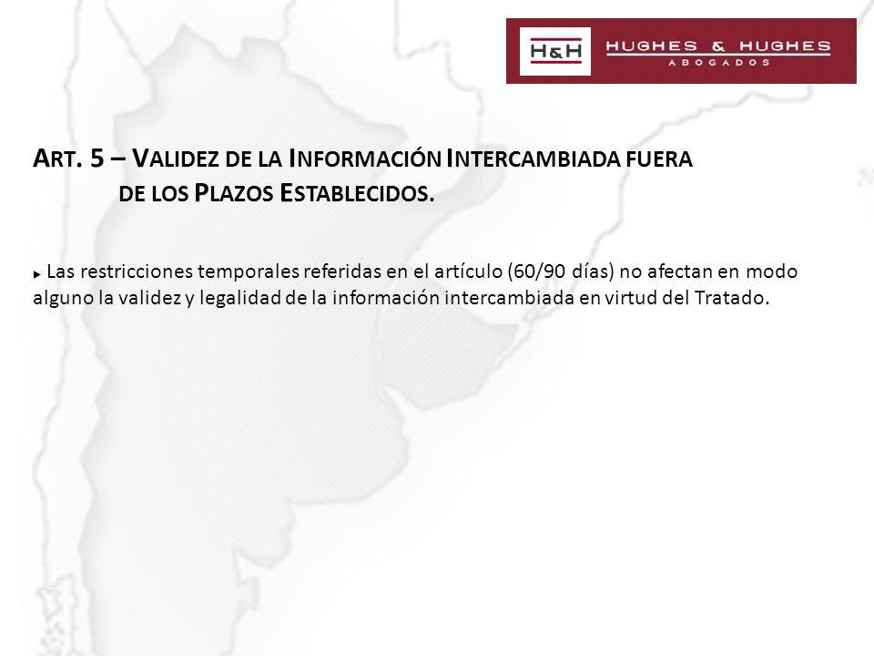 A RT. 5 – V ALIDEZ DE LA I NFORMACIÓN I NTERCAMBIADA FUERA DE LOS P LAZOS E STABLECIDOS.