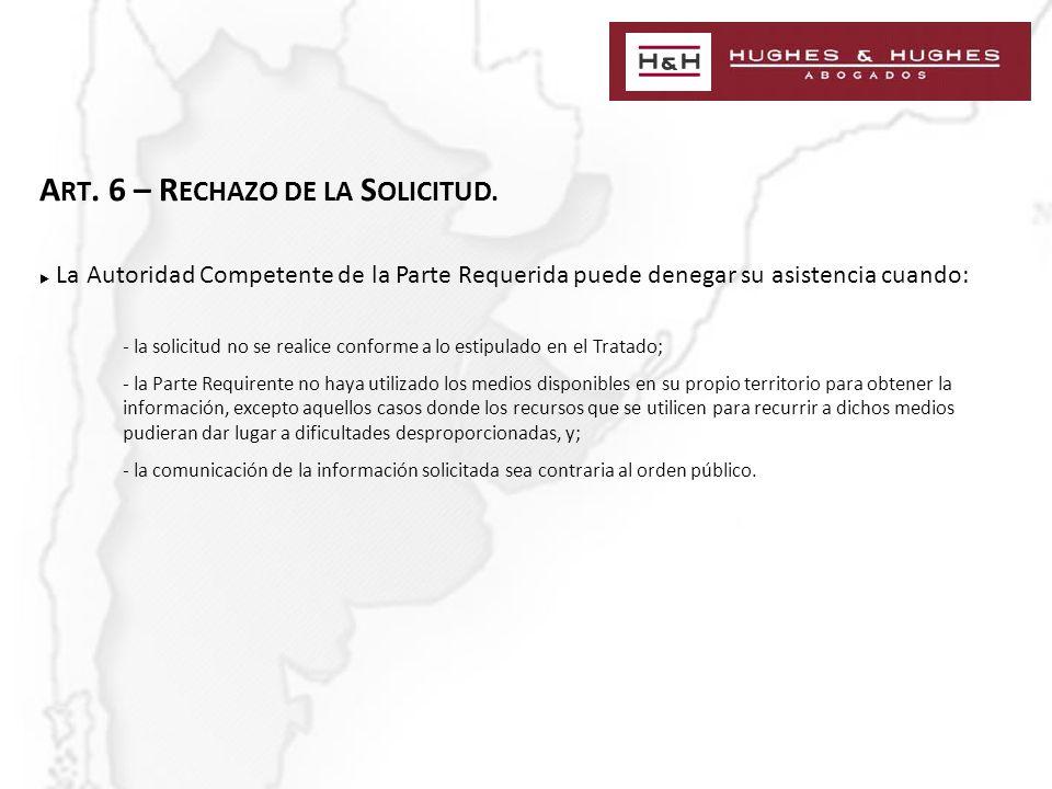 A RT. 6 – R ECHAZO DE LA S OLICITUD.