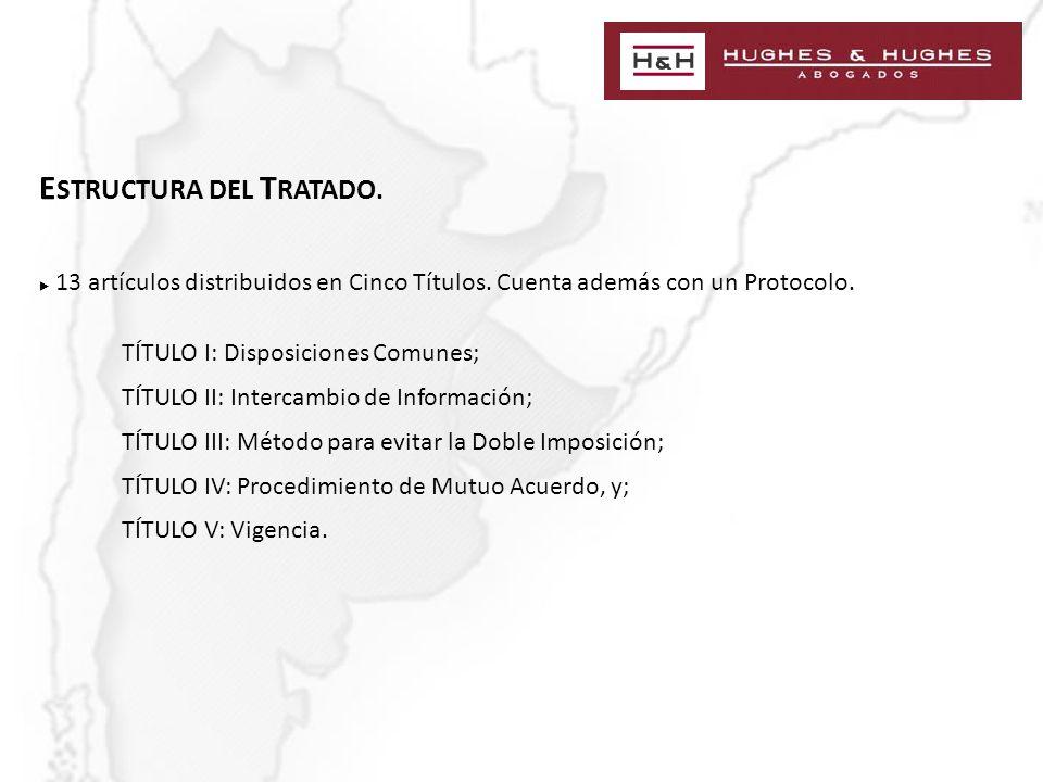 E STRUCTURA DEL T RATADO. 13 artículos distribuidos en Cinco Títulos.