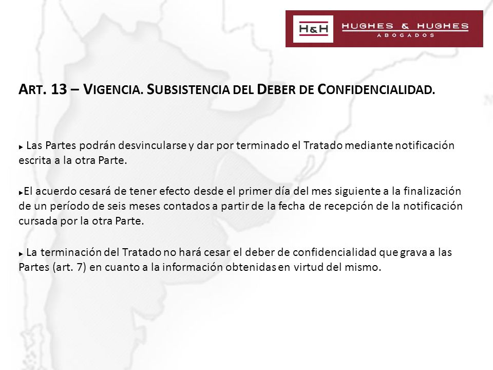 A RT. 13 – V IGENCIA. S UBSISTENCIA DEL D EBER DE C ONFIDENCIALIDAD.