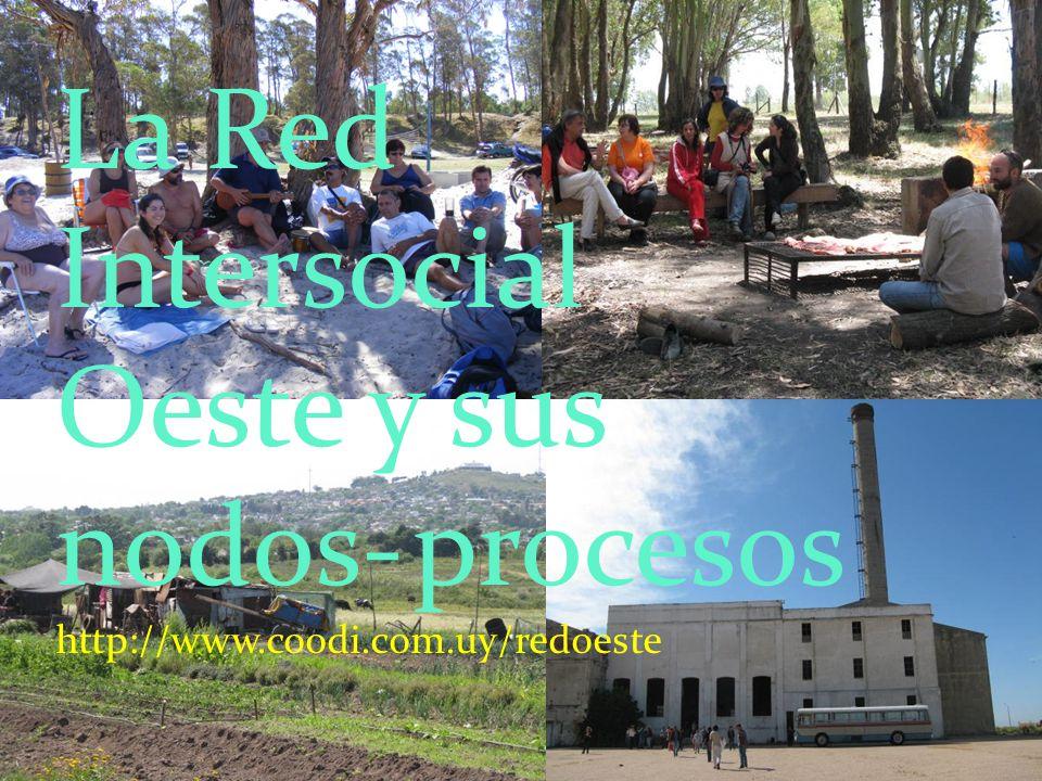 La Red Intersocial Oeste y sus nodos- procesos http://www.coodi.com.uy/redoeste