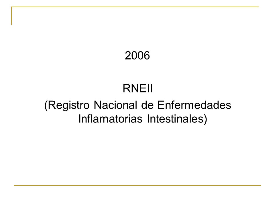 2006 RNEII (Registro Nacional de Enfermedades Inflamatorias Intestinales)