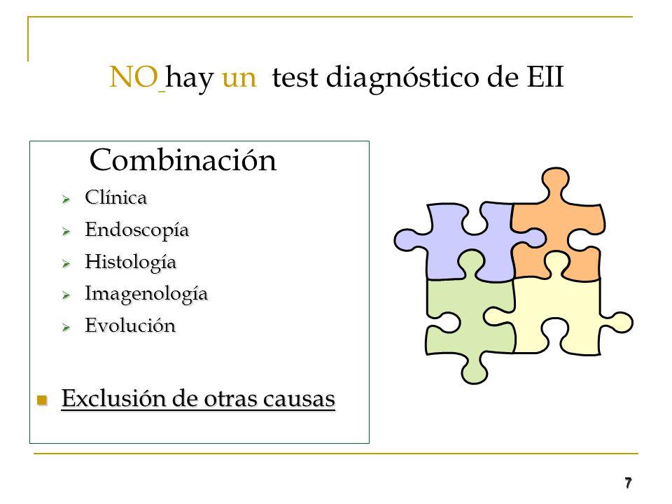 7 NO hay un test diagnóstico de EII Combinación Clínica Clínica Endoscopía Endoscopía Histología Histología Imagenología Imagenología Evolución Evoluc