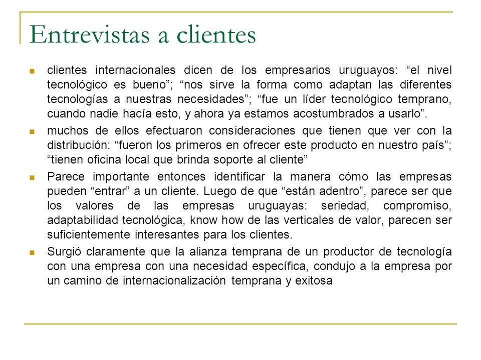 Entrevistas a clientes clientes internacionales dicen de los empresarios uruguayos: el nivel tecnológico es bueno; nos sirve la forma como adaptan las