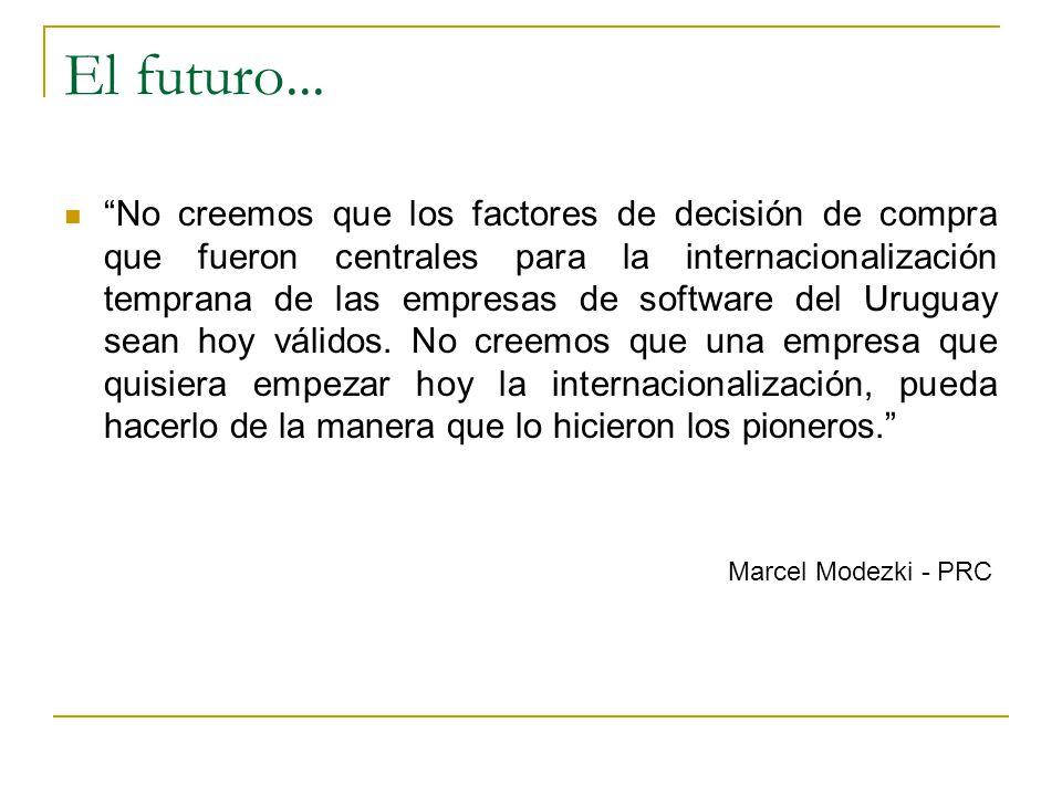 El futuro... No creemos que los factores de decisión de compra que fueron centrales para la internacionalización temprana de las empresas de software