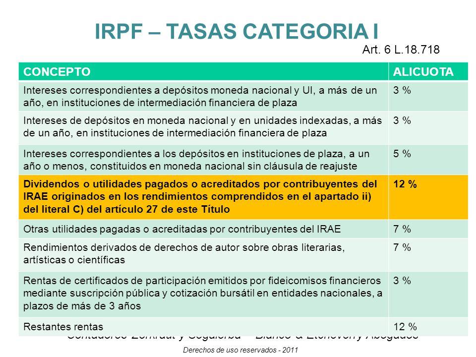 Contadores Zorkraut y Segalerba – Blanco & Etcheverry Abogados Derechos de uso reservados - 2011 IRPF – TASAS CATEGORIA I Art.