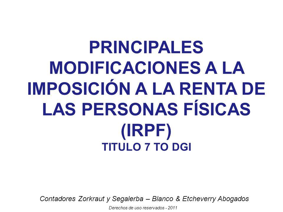 Contadores Zorkraut y Segalerba – Blanco & Etcheverry Abogados Derechos de uso reservados - 2011 IRPF - EXONERACIONES Se incluye como exoneración el siguiente inciso al art.