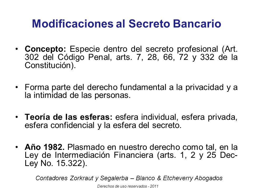 Contadores Zorkraut y Segalerba – Blanco & Etcheverry Abogados Derechos de uso reservados - 2011 Modificaciones al Secreto Bancario Concepto: Especie dentro del secreto profesional (Art.