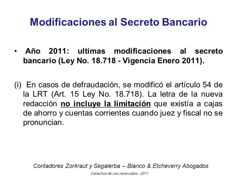 Contadores Zorkraut y Segalerba – Blanco & Etcheverry Abogados Derechos de uso reservados - 2011 Modificaciones al Secreto Bancario Año 2011: ultimas modificaciones al secreto bancario (Ley No.