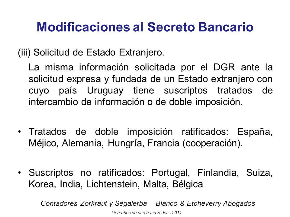 Contadores Zorkraut y Segalerba – Blanco & Etcheverry Abogados Derechos de uso reservados - 2011 Modificaciones al Secreto Bancario (iii) Solicitud de Estado Extranjero.