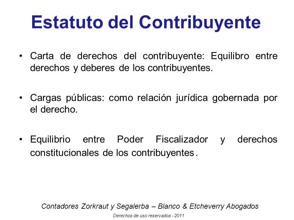 Contadores Zorkraut y Segalerba – Blanco & Etcheverry Abogados Derechos de uso reservados - 2011 Estatuto del Contribuyente Carta de derechos del contribuyente: Equilibro entre derechos y deberes de los contribuyentes.