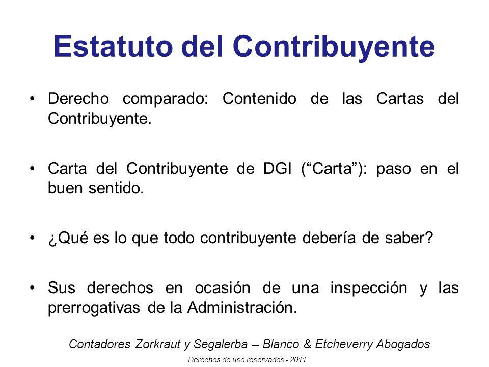 Contadores Zorkraut y Segalerba – Blanco & Etcheverry Abogados Derechos de uso reservados - 2011 Estatuto del Contribuyente Derecho comparado: Contenido de las Cartas del Contribuyente.