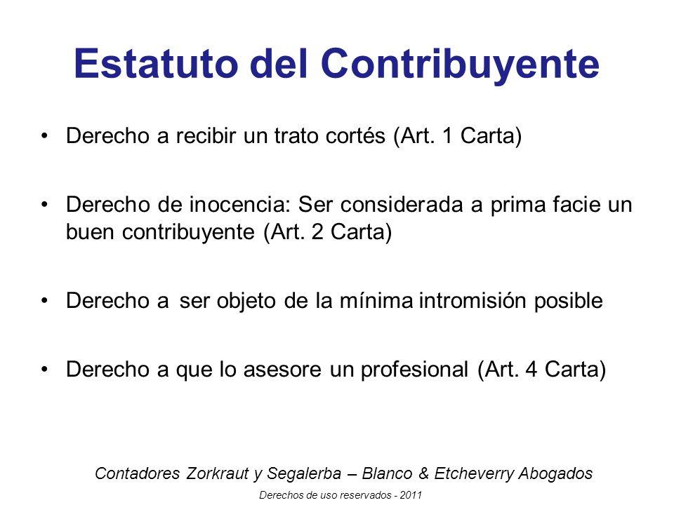 Contadores Zorkraut y Segalerba – Blanco & Etcheverry Abogados Derechos de uso reservados - 2011 Estatuto del Contribuyente Derecho a recibir un trato cortés (Art.