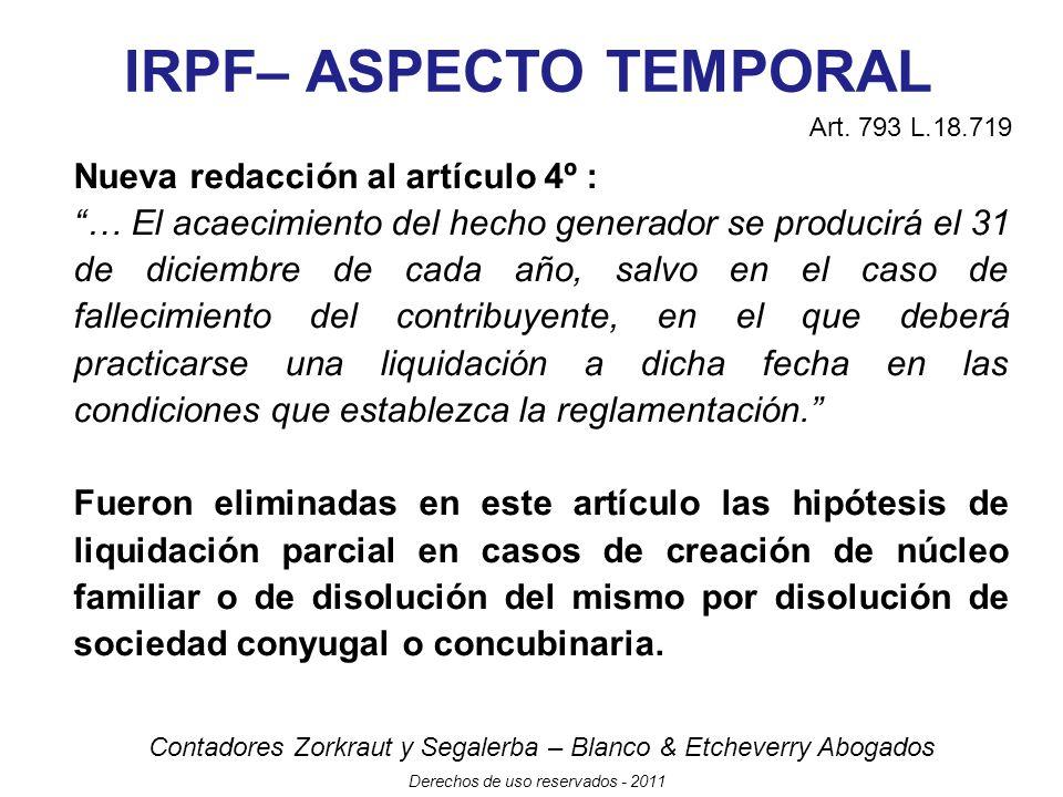 Contadores Zorkraut y Segalerba – Blanco & Etcheverry Abogados Derechos de uso reservados - 2011 IRPF– ASPECTO SUBJETIVO Modifica condiciones para establecer NUCLEO FAMILIAR (lit b art.