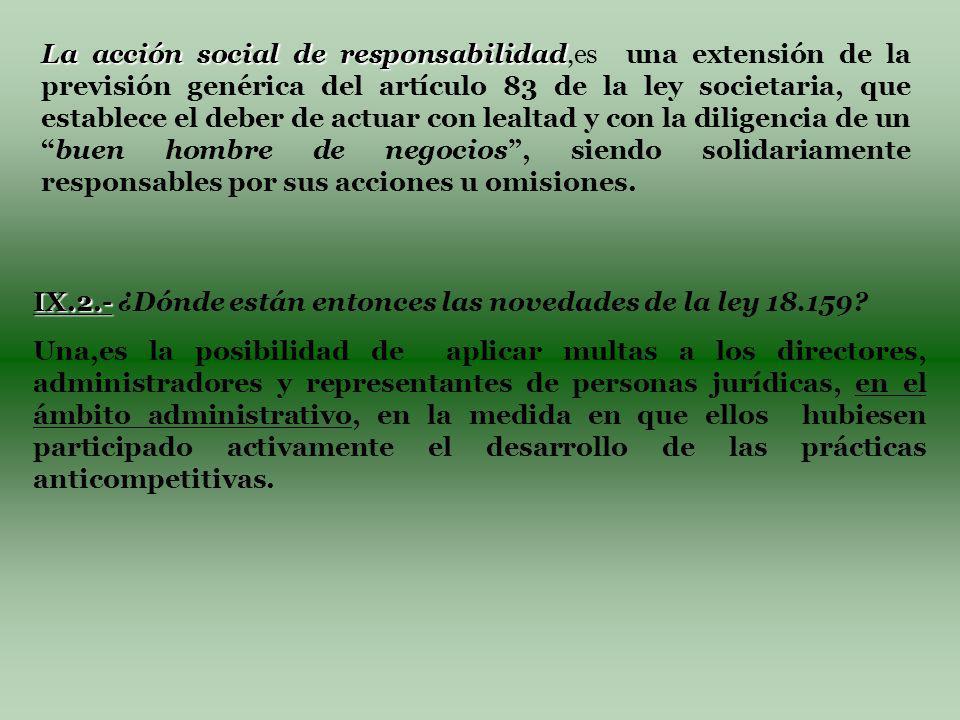 La acción social de responsabilidad La acción social de responsabilidad,es una extensión de la previsión genérica del artículo 83 de la ley societaria, que establece el deber de actuar con lealtad y con la diligencia de unbuen hombre de negocios, siendo solidariamente responsables por sus acciones u omisiones.