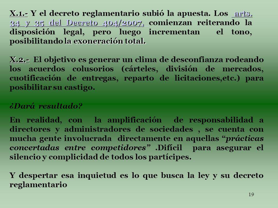 19 X.1.- arts. 34 y 35 del Decreto 404/2007, la exoneración total.