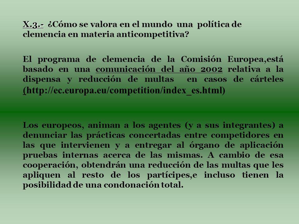 X.3.- X.3.- ¿Cómo se valora en el mundo una política de clemencia en materia anticompetitiva.