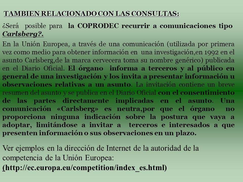 TAMBIEN RELACIONADO CON LAS CONSULTAS: ¿Será posible para la COPRODEC recurrir a comunicaciones tipo Carlsberg?.