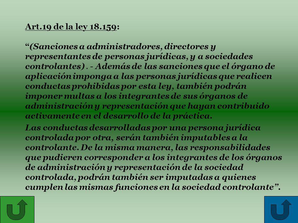 Art.19 de la ley 18.159: (Sanciones a administradores, directores y representantes de personas jurídicas, y a sociedades controlantes).