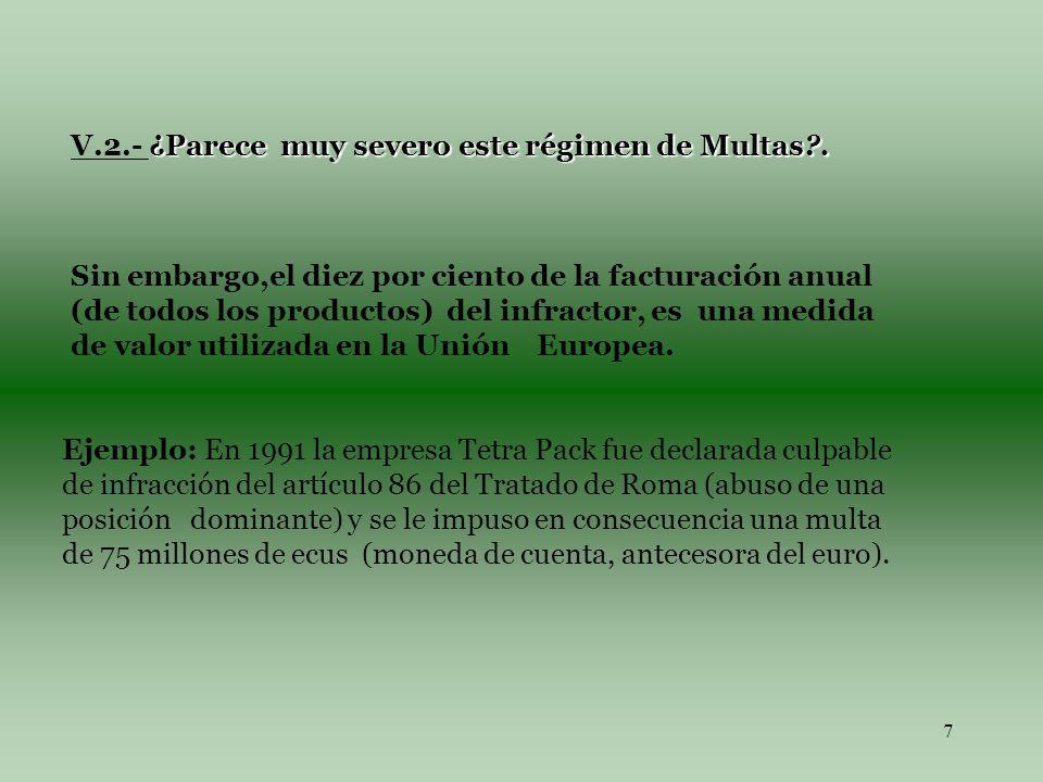 7 ¿Parece muy severo este régimen de Multas . V.2.- ¿Parece muy severo este régimen de Multas .