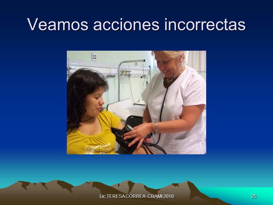 Lic TERESA CORREA CRAMI 201025 Veamos acciones incorrectas