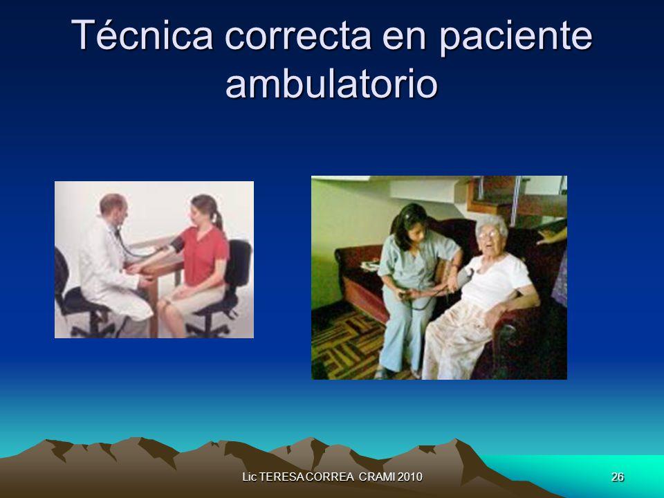 Lic TERESA CORREA CRAMI 201026 Técnica correcta en paciente ambulatorio