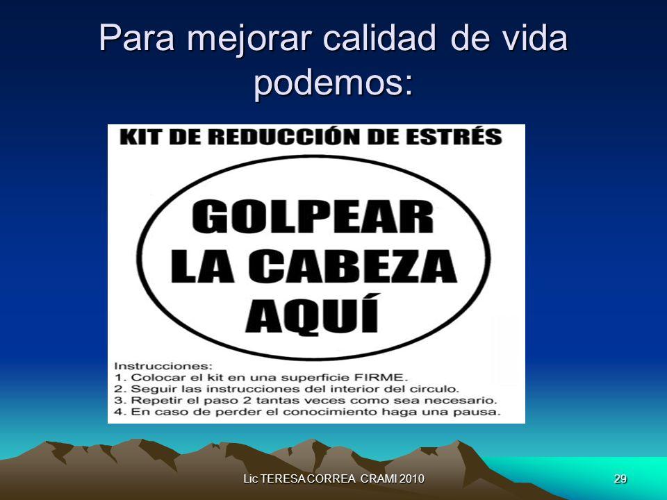 Lic TERESA CORREA CRAMI 201029 Para mejorar calidad de vida podemos: