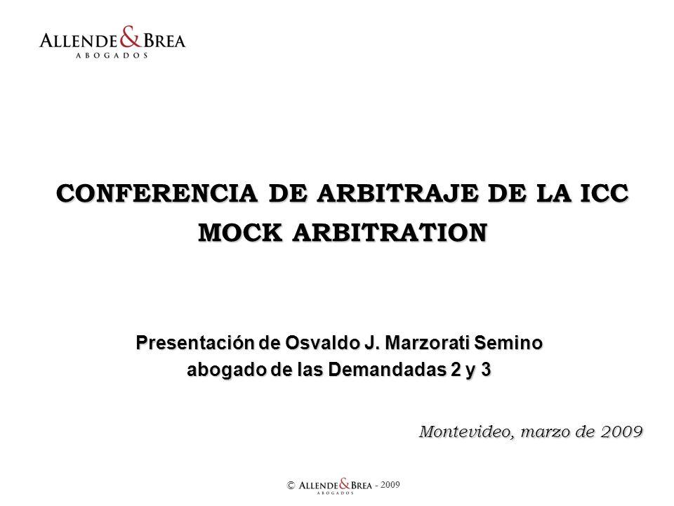 - 2009 © CONFERENCIA DE ARBITRAJE DE LA ICC MOCK ARBITRATION Presentación de Osvaldo J.