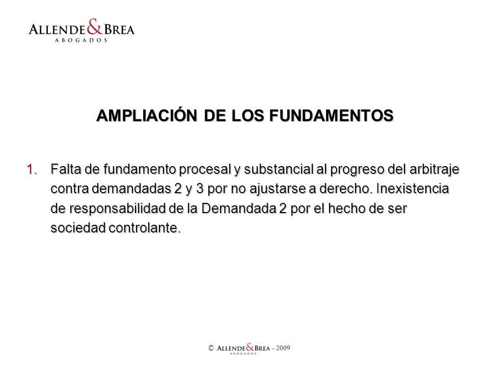 AMPLIACIÓN DE LOS FUNDAMENTOS 1.Falta de fundamento procesal y substancial al progreso del arbitraje contra demandadas 2 y 3 por no ajustarse a derecho.