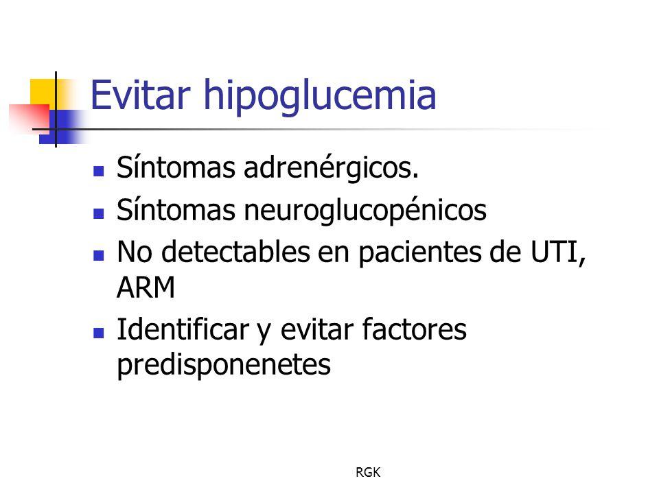 RGK Evitar hipoglucemia Síntomas adrenérgicos.