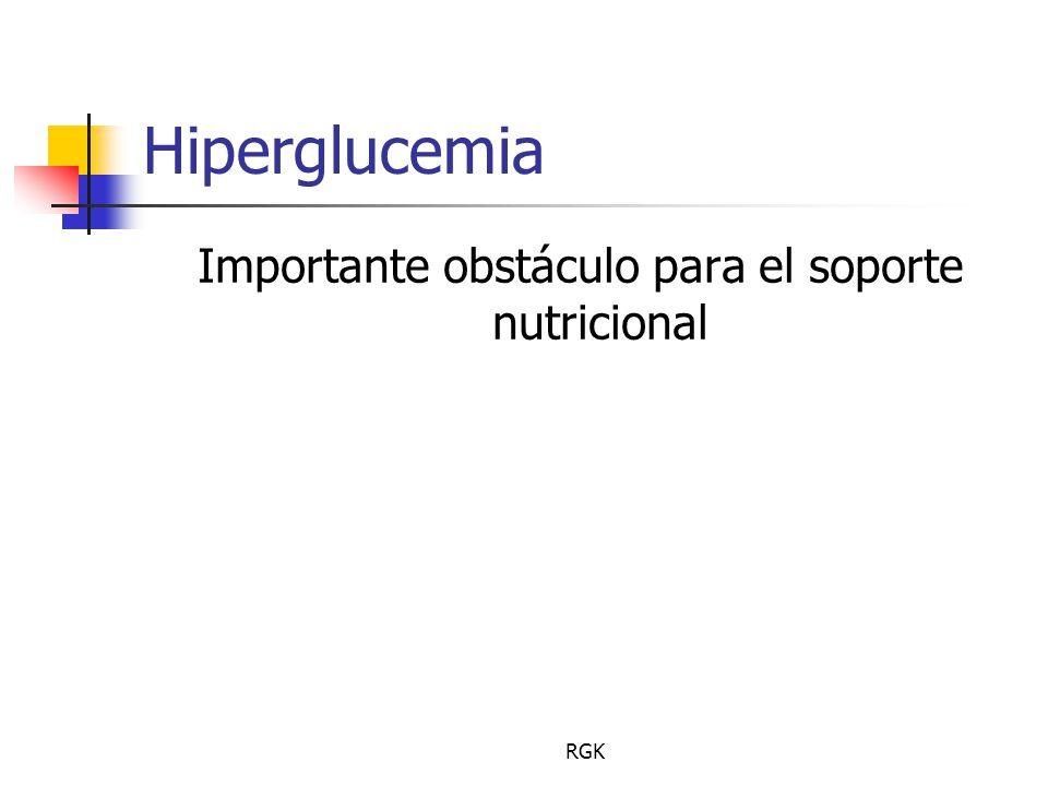 RGK Hiperglucemia Importante obstáculo para el soporte nutricional