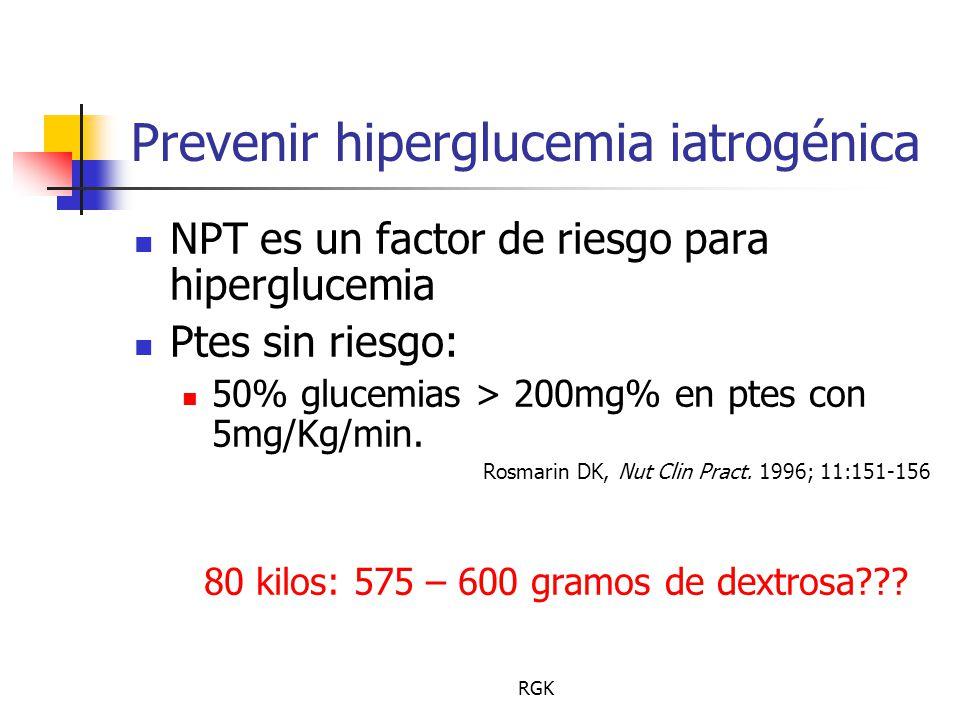 RGK Prevenir hiperglucemia iatrogénica NPT es un factor de riesgo para hiperglucemia Ptes sin riesgo: 50% glucemias > 200mg% en ptes con 5mg/Kg/min.
