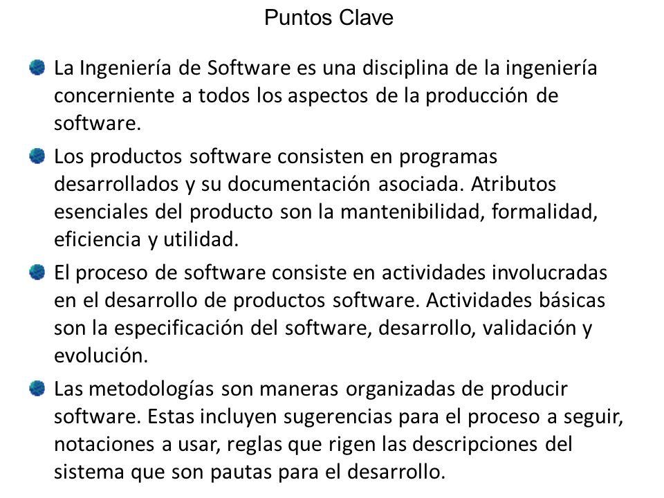 Puntos Clave La Ingeniería de Software es una disciplina de la ingeniería concerniente a todos los aspectos de la producción de software. Los producto