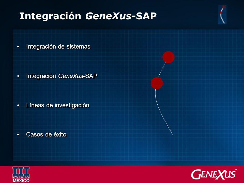 Integración GeneXus-SAP Integración de sistemas Integración GeneXus-SAP Líneas de investigación Casos de éxito Integración de sistemas Integración Gen