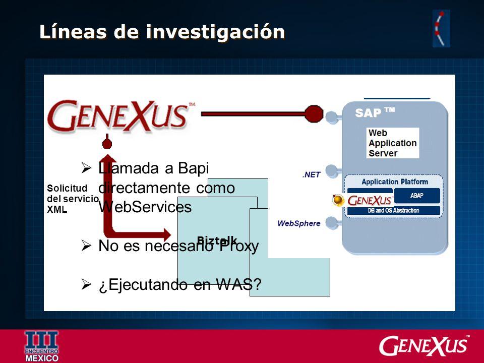 Líneas de investigación Sap Business Connector Biztalk Otros Solicitud del servicio XML BAPI RFC Llamada a Bapi directamente como WebServices No es ne
