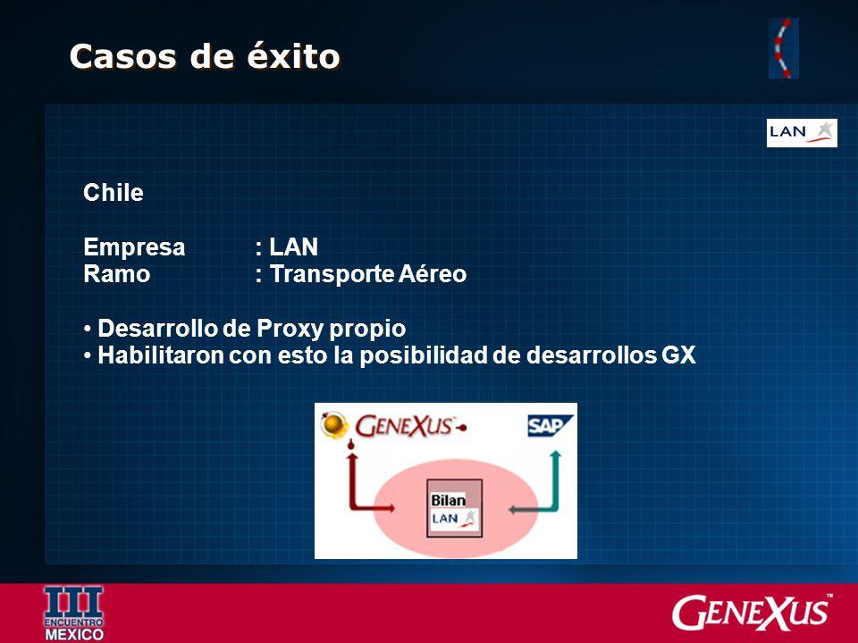Chile Empresa: LAN Ramo: Transporte Aéreo Desarrollo de Proxy propio Habilitaron con esto la posibilidad de desarrollos GX