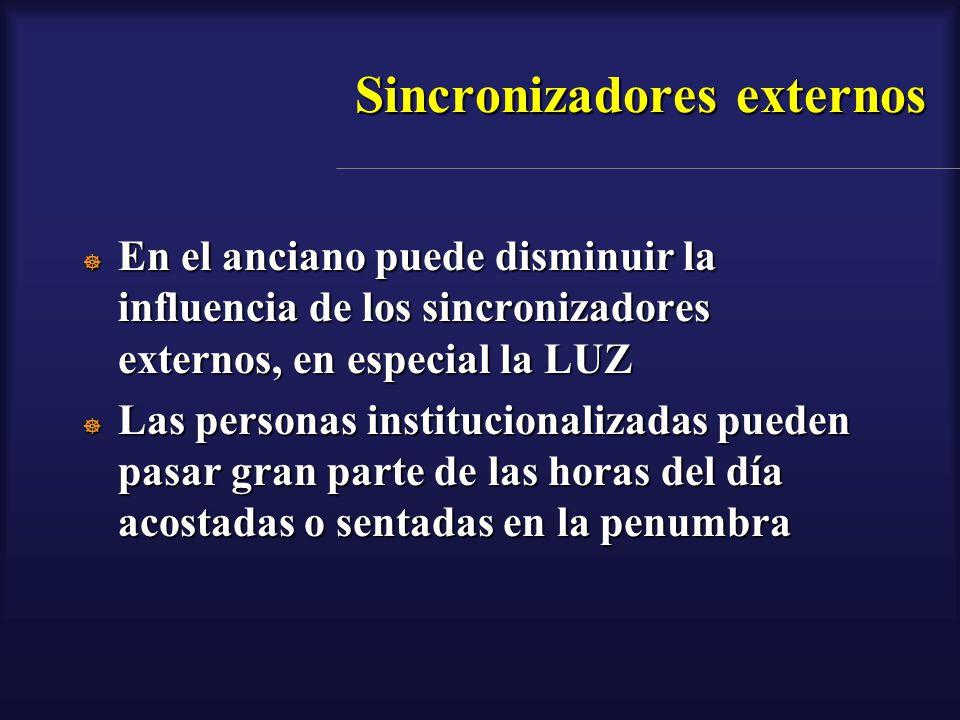 Sincronizadores externos En el anciano puede disminuir la influencia de los sincronizadores externos, en especial la LUZ En el anciano puede disminuir