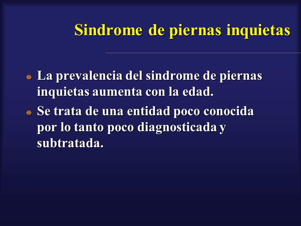 Sindrome de piernas inquietas La prevalencia del sindrome de piernas inquietas aumenta con la edad. La prevalencia del sindrome de piernas inquietas a