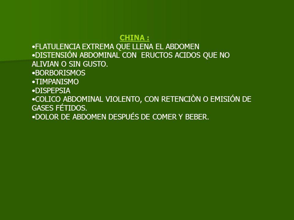 CAUSAS DEL DOLOR ABDOMINAL COLERA CHAMOMILLA,COLOCYNTIS, STAPHISAGLIA CONSTIPACIÒN ESPASMÒDICA NUX VOMICA CONTRARIEDAD COLOCYNTIS, IGNATIA, STAPHISAGLIA ENFRIAMIENTO ACONITUM.FRUTAS ARSENICUM,NUX VOMICA GASES ABDOMINALES CHINA COLOCYNTIS SUPRESION HEMORROIDES NUX VOMICA INVAGINACION INTESTINAL ANTIPERISTALTISMO NUX VOMICA OCLUSION INTESTINAL OPIUM PARASITOS SPIGELIA