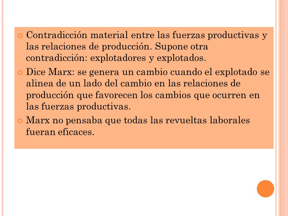 Contradicción material entre las fuerzas productivas y las relaciones de producción.