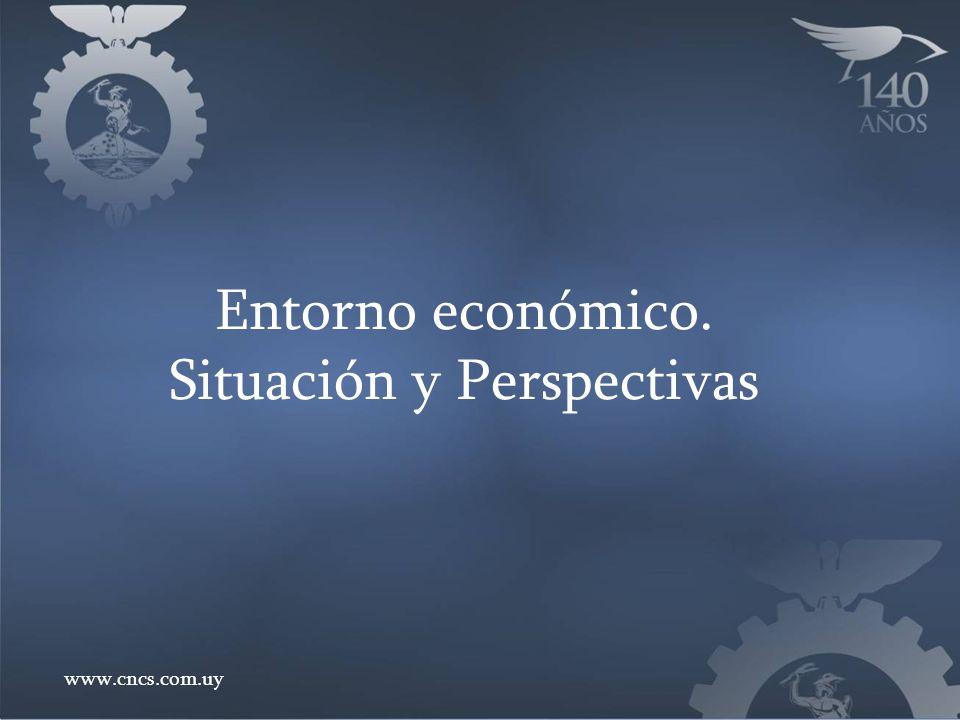 Entorno económico. Situación y Perspectivas www.cncs.com.uy