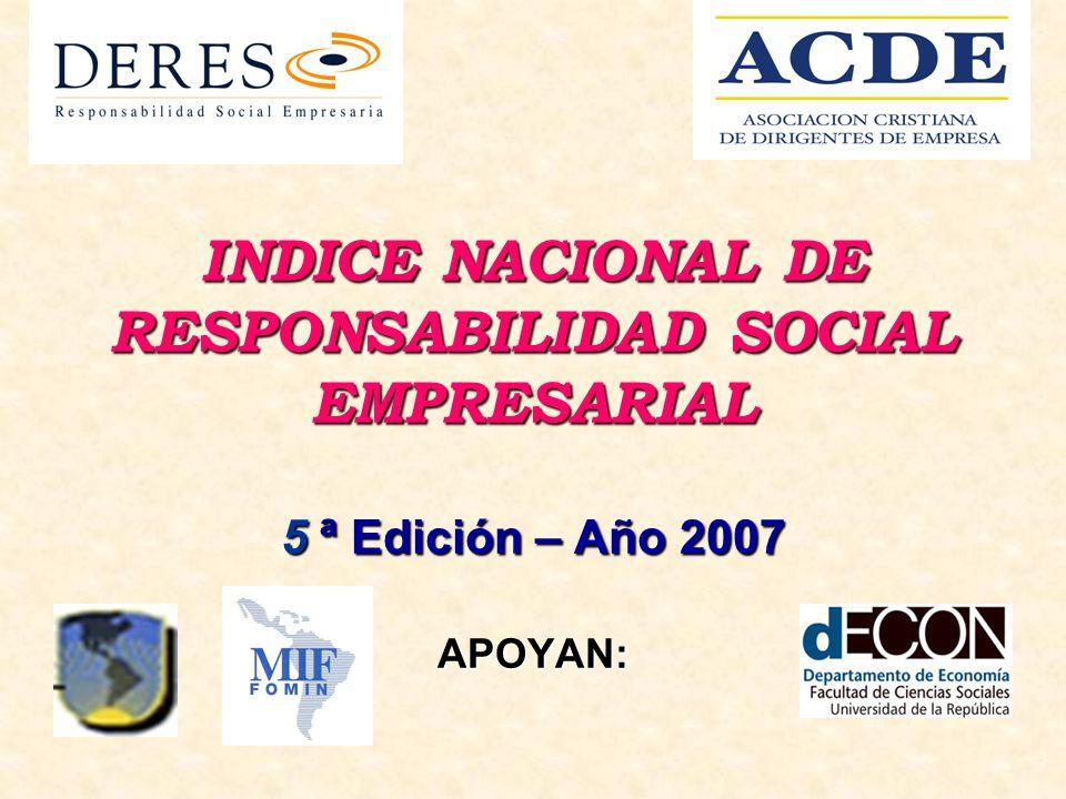 INDICE NACIONAL DE RESPONSABILIDAD SOCIAL EMPRESARIAL 5 ª Edición – Año 2007 APOYAN: