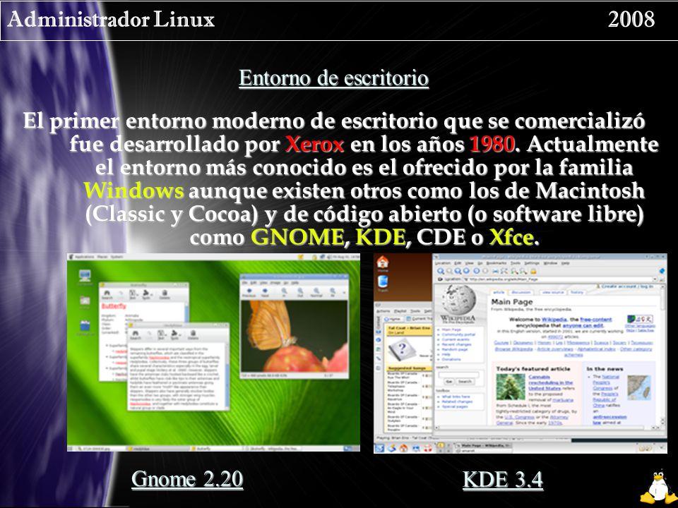 Administrador Linux 2008 Entorno de escritorio El primer entorno moderno de escritorio que se comercializó fue desarrollado por Xerox en los años 1980