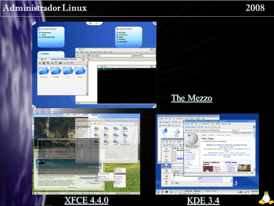 Administrador Linux 2008 XFCE 4.4.0 KDE 3.4 The Mezzo