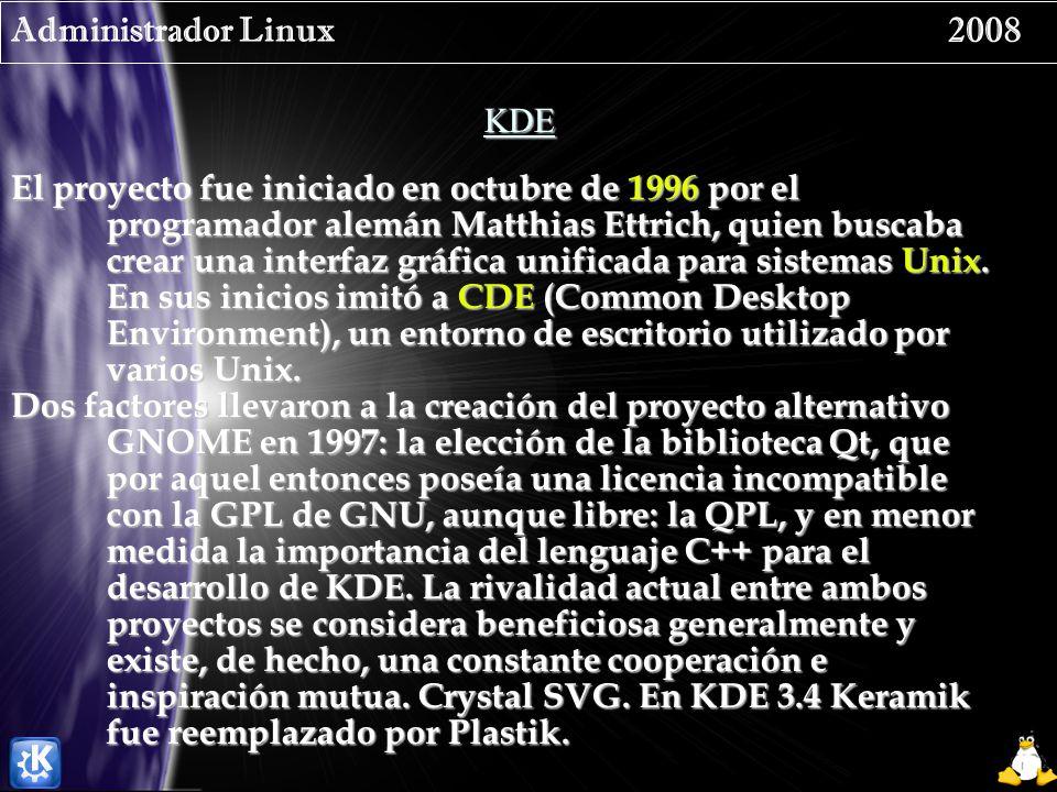 Administrador Linux 2008 KDE El proyecto fue iniciado en octubre de 1996 por el programador alemán Matthias Ettrich, quien buscaba crear una interfaz gráfica unificada para sistemas Unix.